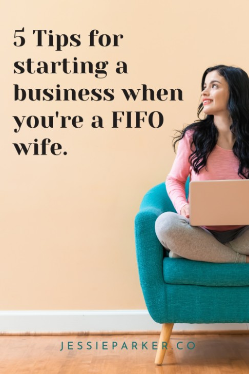tips-for-starting-a-business-when-you're-a-fifo-wife